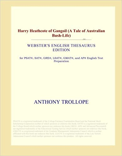 Harry Heathcote of Gangoil (A Tale of Australian Bush-Life) (Webster's English Thesaurus Edition)