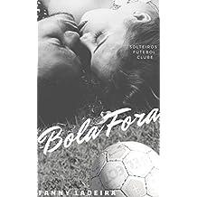Bola Fora (Solteiros Futebol Clube Livro 8)