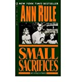 img - for [(Small Sacrifices: a True Story of Passion and Murder )] [Author: Ann Rule] [Nov-1995] book / textbook / text book