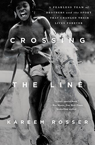 Book Cover: Crossing the Line: A Fearless Team of Brothers and the Sport That Changed Their Lives Forever