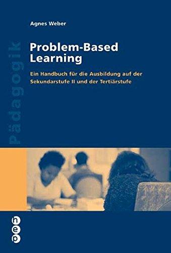 Problem-Based Learning Broschiert – 1. Januar 2007 Agnes Weber hep verlag 3039053817 Geisteswissenschaften