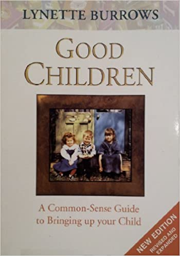 Book Good Children: A Common-sense Guide to Bringing Up Your Child