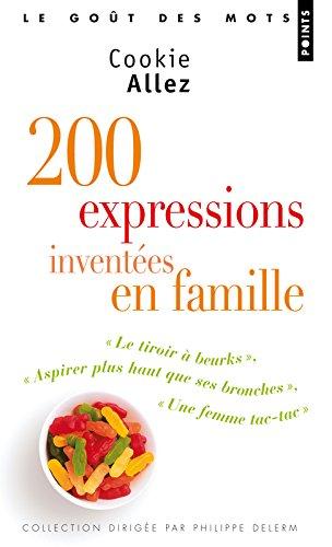 200 Expressions Invent'es En Famille. PR'Face de P. Delerm (French Edition)
