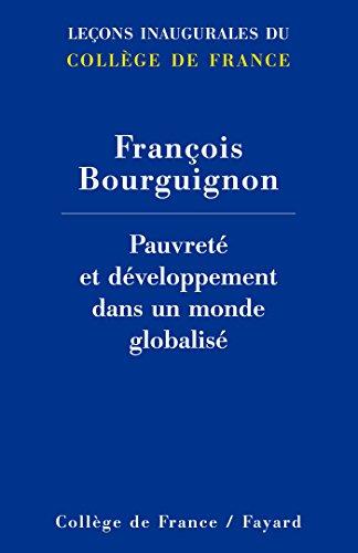 Pauvreté et développement dans un monde globalisé (Collège de France) (French Edition)