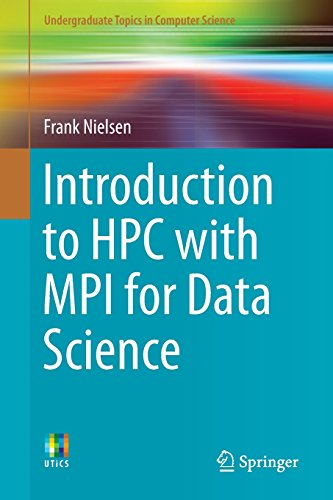 Introduction to HPC with MPI for Data Science (Undergraduate Topics in Computer Science)