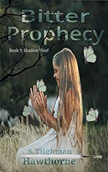 Bitter Prophecy: Book 1: Shadow Thief (Legends of Prophecy) (English Edition) por [Hawthorne, S. Tilghman]