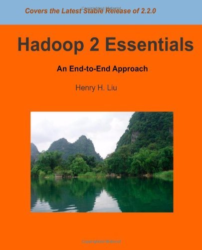 Read Online By Dr. Henry H Liu - Hadoop 2 Essentials: An End-to-End Approach (2014-02-24) [Paperback] pdf epub