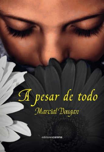 A pesar de todo (Spanish Edition) by [Dougan, Marcial]