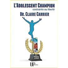 L'Adolescent champion: Contrainte ou liberté (French Edition)