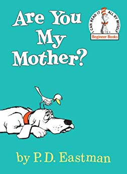 Are You My Mother? (Beginner Books(R)) by [Eastman, P.D.]