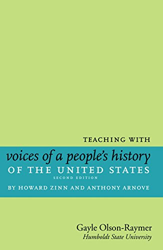 Teaching with Voices of a People's History of the United States: by Howard Zinn and Anthony Arnove