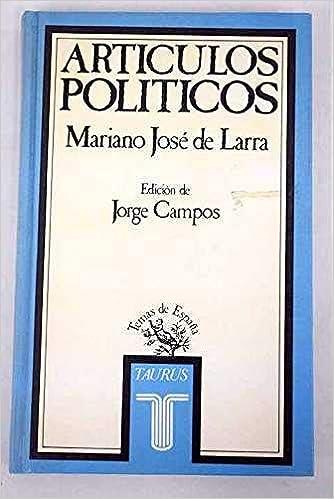 Articulos politicos (Temas de España): Amazon.es: Larra, Mariano José de: Libros