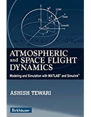 Atmospheric and Space Flight Dynamics: Modeling and Simulation with MATLAB and Simulink