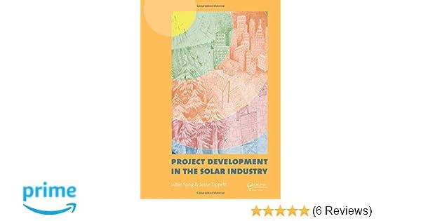 Project Development In The Solar Industry Albie Fong Jesse Tippett