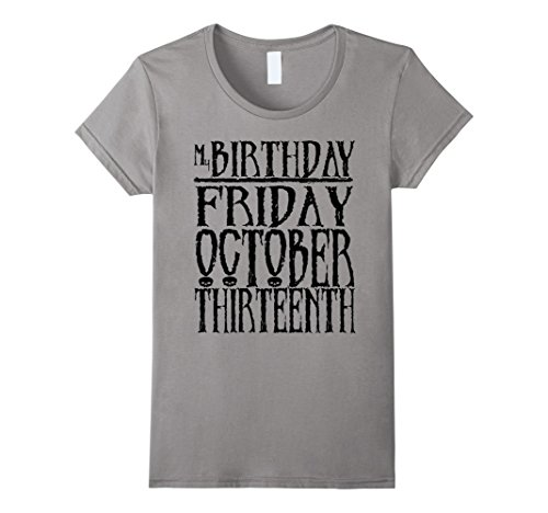 Womens My BIRTHDAY FRIDAY OCTOBER THIRTEENTH T Shirt Small Slate for $<!--$19.96-->
