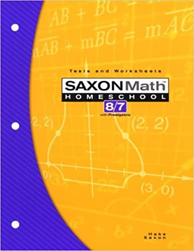 By Stephen Hake - Saxon Math Homeschool 8/7 Tests and Worksheets (3/31/04)
