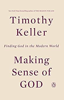 Making Sense of God: Finding God in the Modern World by [Keller, Timothy]