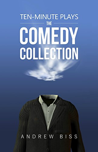 Ten-Minute Plays: The Comedy Collection