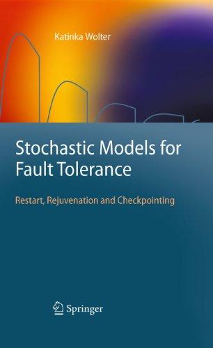 Download Stochastic Models for Fault Tolerance: Restart, Rejuvenation and Checkpointing Pdf