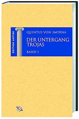 Der Untergang Trojas. 2 Bände (Edition Antike)
