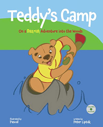 Teddy's Camp: On a Bearish Adventure into the Woods: (Teddy's