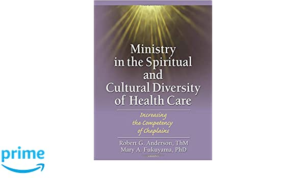 ministry in the spiritual and cultural diversity of health care anderson robert