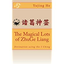 The Magical Lots of ZhuGe Liang: Divination using the I Ching