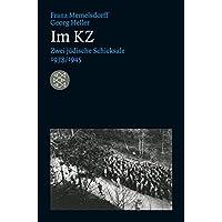 Lebensbilder, jüdische Erinnerungen und Zeugnisse: Im KZ: Zwei jüdische Schicksale 1938/1945