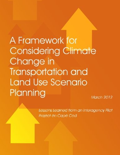 A Framework for Considering Climate Change in Transportation and Land Use Scenario Planning: Lessons Learned from an Int