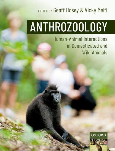 Anthrozoology: Human-Animal Interactions in Domesticated and Wild Animals ()