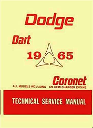 1965 Dodge Coronet & Dart Repair Shop Manual Reprint: Dodge: Amazon