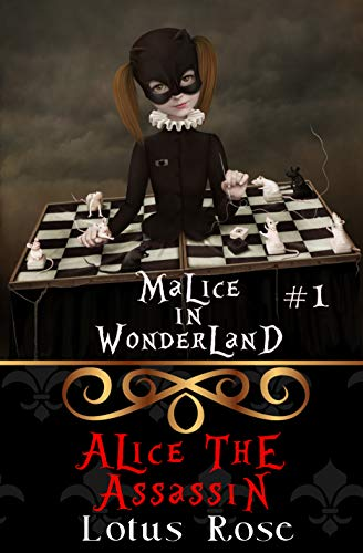 Malice in Wonderland #1: Alice the Assassin (Malice in Wonderland Series) -