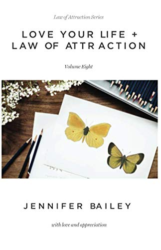 Love Your Life + Law of Attraction: Volume Eight (Law of Attraction Series)