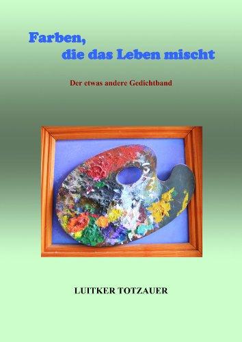 Farben, die das Leben mischt (German Edition) (Farbe Mischt)