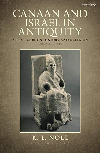 Canaan and Israel in Antiquity: A Textbook on History and Religion