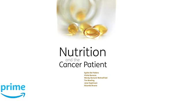 Nutrition and the Cancer Patient: Amazon.es: Egidio Del Fabbro, Eduardo Bruera, Wendy DeMark-Wahnefried: Libros en idiomas extranjeros