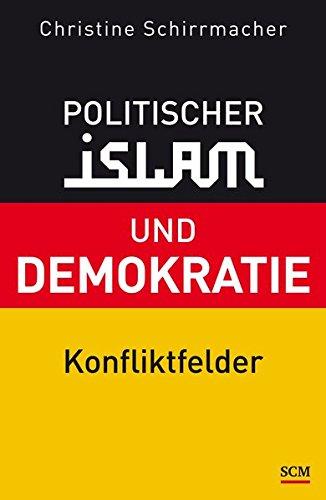 Politischer Islam Und Demokratie  Konfliktfelder
