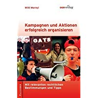 Kampagnen und Aktionen erfolgreich organisieren: Mit relevanten rechtlichen Bestimmungen, Beispielen und Tipps