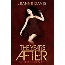The Years After (Sister Series, 5)