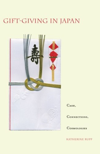 Gift-Giving in Japan: Cash, Connections, Cosmologies