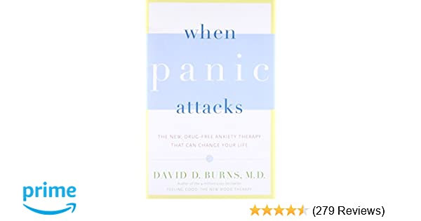 When Panic Attacks: The New, Drug-Free Anxiety Therapy That Can ...