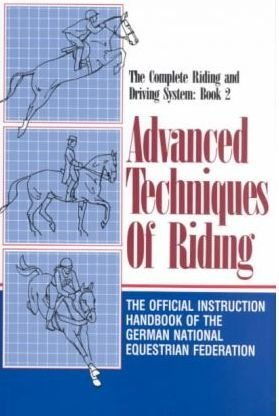 Advanced Techniques of Riding: The Official Instruction Handbook of the German National Equestrian Federation (English and German Edition) by Brand: Half Halt Pr