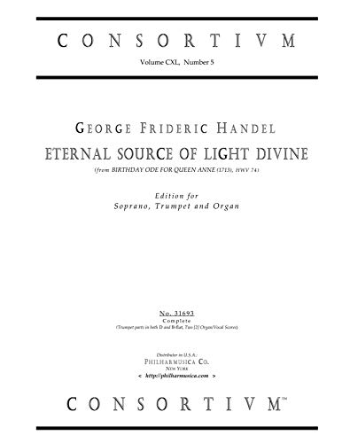 ETERNAL SOURCE OF LIGHT DIVINE; edition for Soprano, Trumpet and Organ (Consortium 31693) (Eternal Source Of Light Divine Sheet Music)