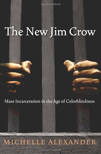 The New Jim Crow: Mass Incarceration in the Age of Colorblindness by Alexander, Michelle 1st (first) (2010) Hardcover
