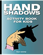 Hand Shadows Activity Book for Kids: 40 illustrations easy to follow and fun. This activity book will be interesting for children, toddlers, preschoolers, children from 3 to 8, 6 to 8 years old.