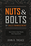 Nuts and Bolts of Sales Management: How to Build a High-Velocity Sales Organization