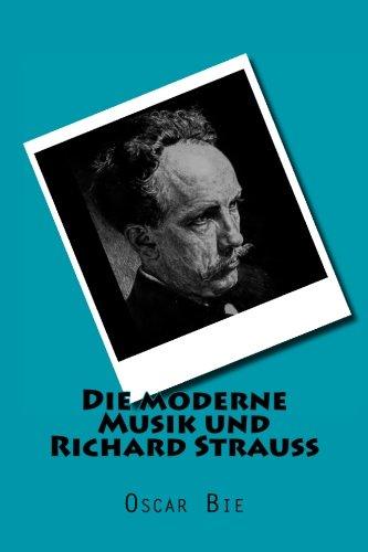 Die moderne Musik und Richard Strauss  [Oscar Bie, Oscar] (Tapa Blanda)