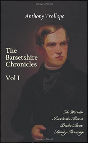 Book The Barsetshire Chronicles, Volume One, Including: The Warden, Barchester Towers, Doctor Thorne and Framley Parsonage