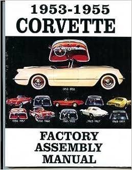 1953 1954 1955 corvette factory assembly instruction manual rh amazon com