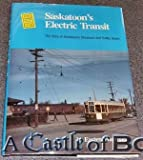 Saskatoon's Electric Transit, Easten Wayman, 0919130429